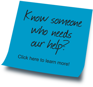 Know someone who needs our help? Have them contact us today!
